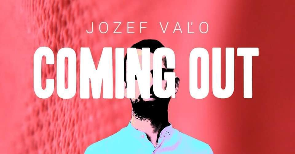 Jozef Vaľo: Coming Out